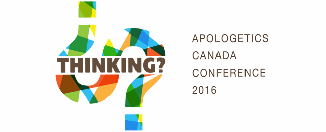 Apologetics Canada Conference 2016